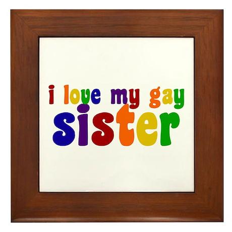 I Love My Gay Sister Framed Tile