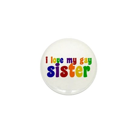 I Love My Gay Sister Mini Button (10 pack)
