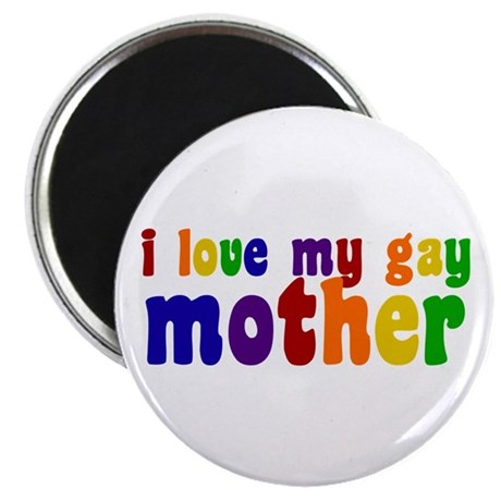 I Love My Gay Mother Magnet