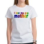 I Love My Gay Mother Women's T-Shirt