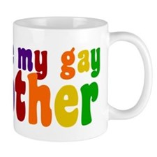 I Love My Gay Mother Small Mug
