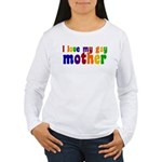 I Love My Gay Mother Women's Long Sleeve T-Shirt