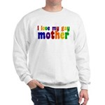 I Love My Gay Mother Sweatshirt