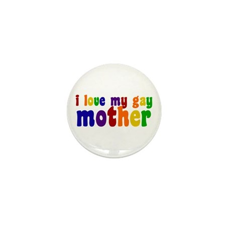 I Love My Gay Mother Mini Button (10 pack)