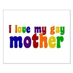 I Love My Gay Mother Small Poster