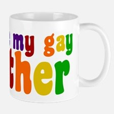I Love My Gay Father Mug
