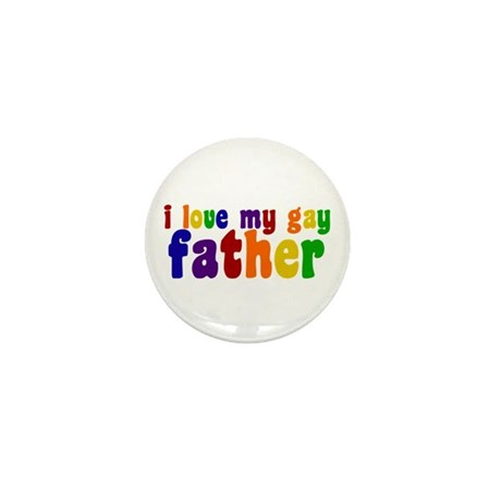 I Love My Gay Father Mini Button