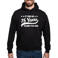 Funny 75th Birthday Hoodie