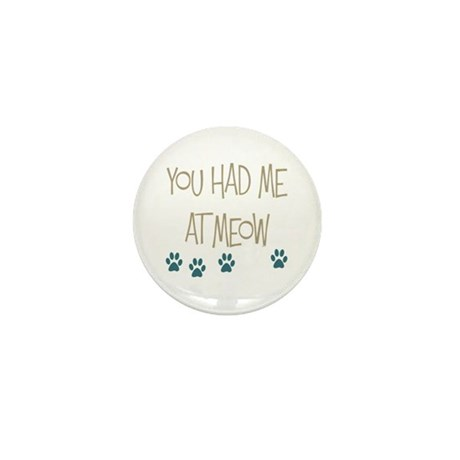 You Had Me at Meow Mini Button (100 pack)