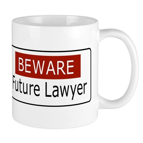BEWARE - Future Lawyer Mug
