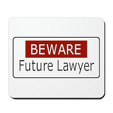 BEWARE - Future Lawyer Mousepad