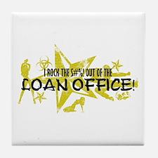 I ROCK THE S#%! - LOAN OFFICE Tile Coaster