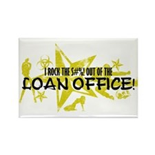 I ROCK THE S#%! - LOAN OFFICE Rectangle Magnet