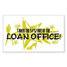 I ROCK THE S#%! - LOAN OFFICE Decal