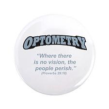 "Optometry / Perish 3.5"" Button"