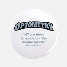 "Optometry / Perish 3.5"" Button"