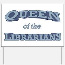 Queen Librarian Yard Sign