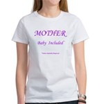 Mother - Baby Included Women's T-Shirt