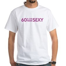 60 Is The New Sexy Shirt