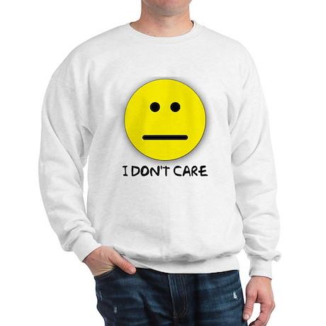 I Don't Care Sweatshirt
