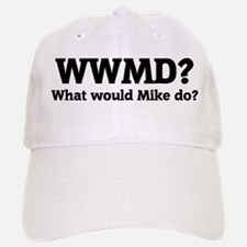 What would Mike do? Baseball Baseball Cap