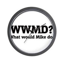 What would Mike do? Wall Clock