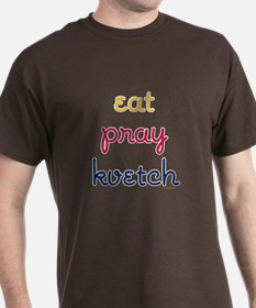 Eat-Pray-Kvetch T-Shirt