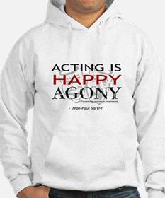 Acting is Happy Agony Hoodie