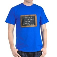 Can't scare me middle school T-Shirt