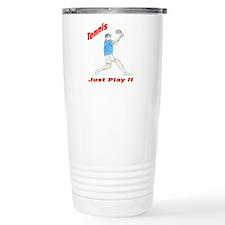 Tennis Just Play It Travel Mug