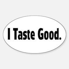 I Taste Good Oval Decal