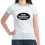 I'm for Constitutional Correc Jr. Ringer T-Shirt
