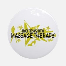 I ROCK THE S#%! - MASSAGE THERAPY Ornament (Round)