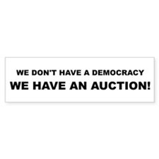 Democracy-Auction Bumper Sticker