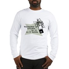VO artists do it in 2 takes Long Sleeve T-Shirt