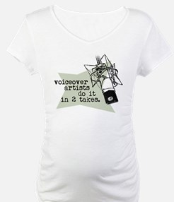 VO artists do it in 2 takes Shirt