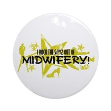 I ROCK THE S#%! - MIDWIFERY Ornament (Round)