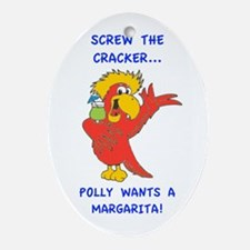 Screw the Cracker, Polly Wants a Margarita! Orname