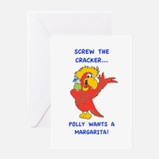 Screw the Cracker, Polly Wants a Margarita! Greeti
