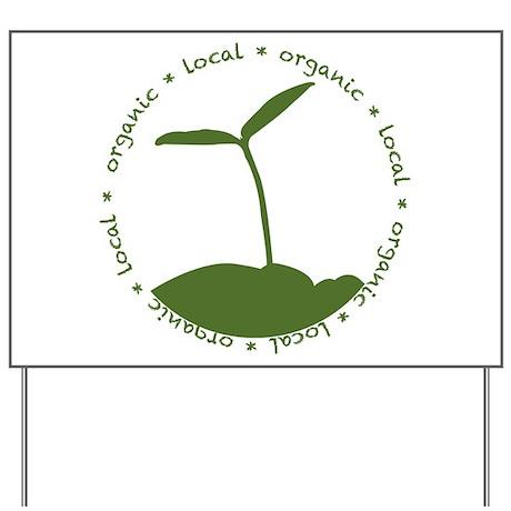 Local Organic Yard Sign