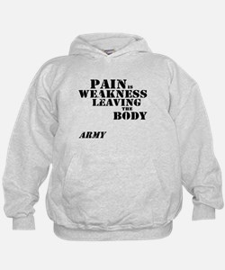 Pain is Weakness - Army Hoodie