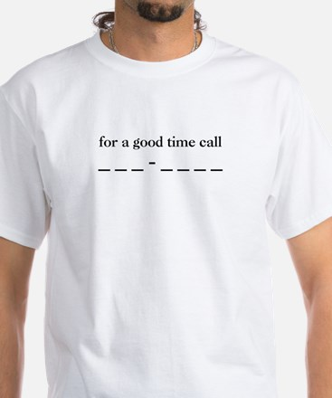 For a Good Time Mens T-Shirt (white)