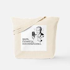 Warm, friendly... Tote Bag