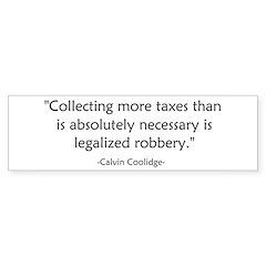 Calvin Coolidge Quote taxes Bumper Sticker