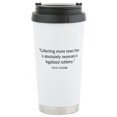 Calvin Coolidge Quote taxes Travel Mug