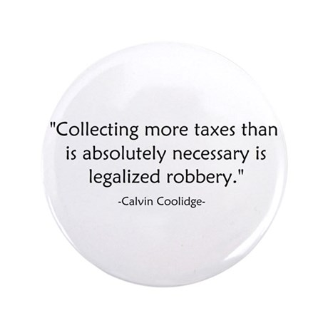 "Calvin Coolidge Quote taxes 3.5"" Button"