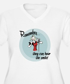 They can hear the smile! T-Shirt