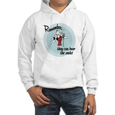 They can hear the smile! Hoodie