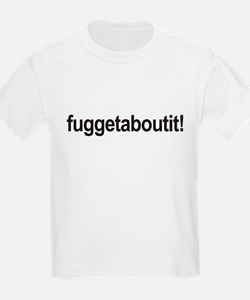 fuggetaboutit! - wise guy T-Shirt