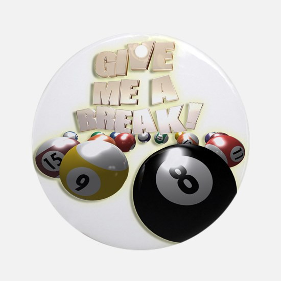 Give Me A Break Ornament (Round)